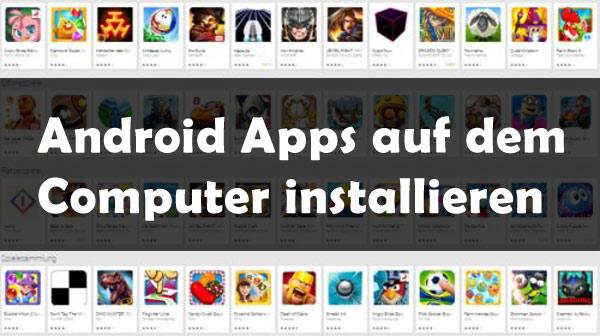 Android Apps auf PC installieren