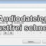 Free Audio Dub – Audiodateien verlustfrei schneiden