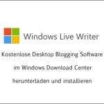 Windows Live Writer ist eine kostenlose Blog Desktop Software