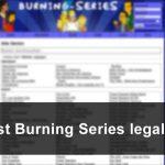 Burning Series: Serien kostenlos im Internet ansehen legal oder illegal?