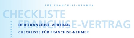 Franchise Vertrag – Checkliste