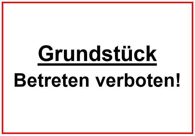 Grundstück - Betreten verboten!